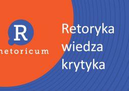 Retoryka- wiedza – krytyka
