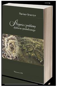 Dariusz Seweryn, Alegoria i problemy dyskursu symbolicznego
